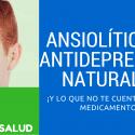ANSIOLÍTICOS Y ANTIDEPRESIVOS NATURALES